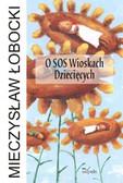 Mieczysław Łobocki - O SOS Wioskach Dziecięcych