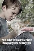 Danuta Wosik-Kawala, Teresa Zubrzycka-Maciąg - Kompetencje diagnostyczne i terapeutyczne nauczyciela