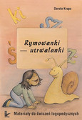 Dorota Krupa - Rymowanki - utrwalanki Materiały do ćwiczeń logopedycznych