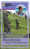 Beata Pawlikowska - Blondynka na Wyspie Wielkanocnej