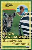 Beata Pawlikowska - Blondynka w Tanzanii