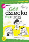 Aniela Cholewińska-Szkolik - Gdy dziecko się nudzi