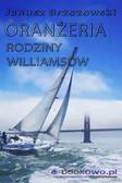 Janusz Brzozowski - Oranżeria rodziny Williamsów
