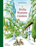 Paweł Beręsewicz - Wielka Wyprawa Ciumków