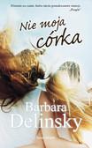 Barbara Delinsky - Nie moja córka