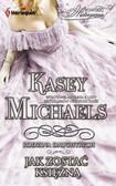 Kasey Michaels - Jak zostać księżną