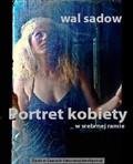 Wal Sadow - Portret kobiety w srebrnej ramie