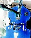 Wal Sadow - Muzyka X-2
