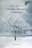 Ruta Sepetys - Szare śniegi Syberii