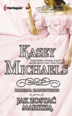Kasey Michaels - Jak zostać markizą