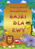Mieczysława Buczkówna - Bajki dla Ewy