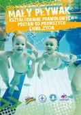 Agnieszka Przybylska, Magdalena Dąbrowska - Mały pływak, kształtowanie prawidłowych postaw od pierwszych chwil życia