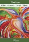 Eliza Sarna - W Poszukiwaniu Energii Miłości