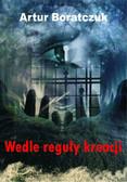 Artur Boratczuk - Wedle reguły kreacji
