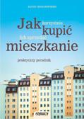 Jacek Chołoniewski - Jak korzystnie kupić lub sprzedać mieszkanie - praktyczny poradnik