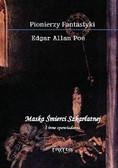Edgar Allan Poe - Maska Śmierci Szkarłatnej i inne opowiadania