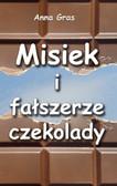 Anna Gras - Misiek i fałszerze czekolady