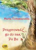 Marta Tomaszewska - Przyprowadź go do nas, Pu Bu