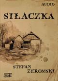 Stefan Żeromski - Siłaczka