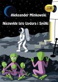 Aleksander Minkowski - Niezwykłe lato Izydora i Spółki