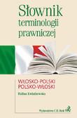 Halina Kwiatkowska - Słownik terminologii prawniczej włosko-polski polsko-włoski