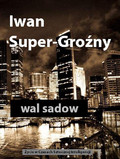 Wal Sadow - Iwan Super-Groźny