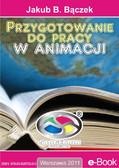 Jakub B. Bączek - Przygotowanie do pracy w animacji