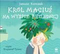 Janusz Korczak - Król Maciuś na wyspie bezludnej