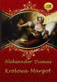 Aleksander Dumas - Królowa Margot