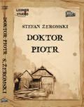Stefan Żeromski - Doktor Piotr