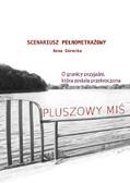 Anna Górecka - Pluszowy Miś - scenariusz oryginalny