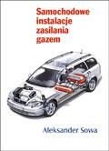 Aleksander Sowa - Samochodowe instalacje zasilania gazem