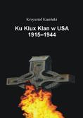 Krzysztof Kasiński - Ku Klux Klan w USA 1915-1944