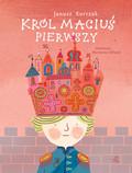 Janusz Korczak - Król Maciuś Pierwszy (wersja ilustrowana)