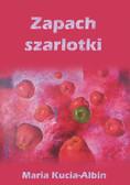 Maria Kucia-Albin - Zapach szarlotki