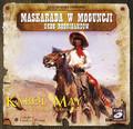 Karol May - Maskarada w Moguncji. Grób Rodrigandów