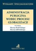 Maciej Rudnicki, Maciej Jabłoński - Administracja publiczna wobec procesu globalizacji