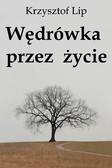 Krzysztof Lip - Wędrówka przez życie
