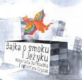 Małgorzata Durnowska - Bajka o smoku i Jeżyku