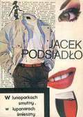 Jacek Podsiadło - W lunaparkach smutny, w lupanarach śmieszny