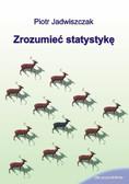 Piotr Jadwiszczak - Zrozumieć statystykę