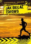 Andrzej Peszek, Agnieszka Przybylska - Jak biegać zdrowo