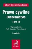 Krzysztof Pietrzykowski, Piotr Bogdanowicz, Witold Borysiak - Prawo cywilne. Orzecznictwo. Tom III