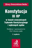 Marek Zubik - Konstytucja III RP w tezach orzeczniczych Trybunału Konstytucyjnego i wybranych sądów