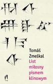 Tomáš Zmeškal - List miłosny pismem klinowym