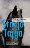 Petra Hůlová - Stacja Tajga