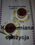 Grzegorz Puchlak - Kawiarniana opozycja
