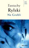 Eustachy Rylski - Na Grobli