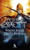 Peter V. Brett - Wielki Bazar. Złoto Brayana
