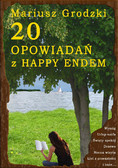 Mariusz Grodzki - 20 opowiadań z happy endem